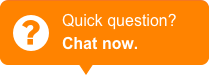 Quick Question? Chat Now